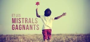 « Et les Mistrals gagnants » : Saint esprit d'enfance